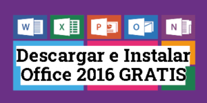 Descargar e instalar Office 2016 GRATIS