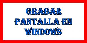 Grabar pantalla windows online gratis