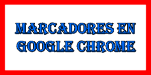 marcadores en google chrome
